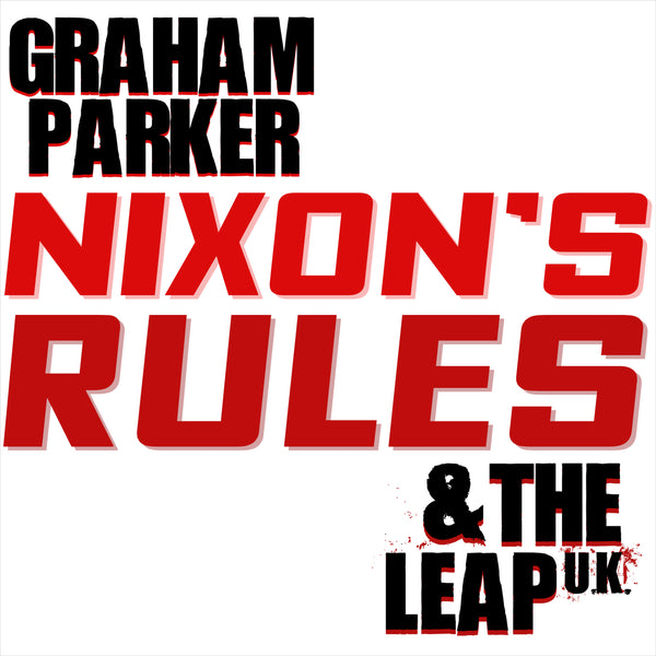 Graham Parker - Nixon Rules/The Leap UK - 7""