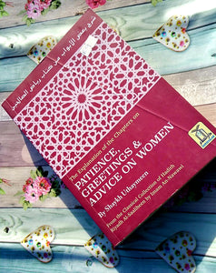 The Explanation of Chapters on Patience, Greetings & Advice on women by Shaykh Uthaymeen