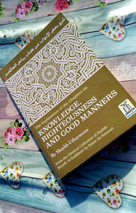 The Explanation of the Chapters on Knowledge, Righteousness and Good Manners