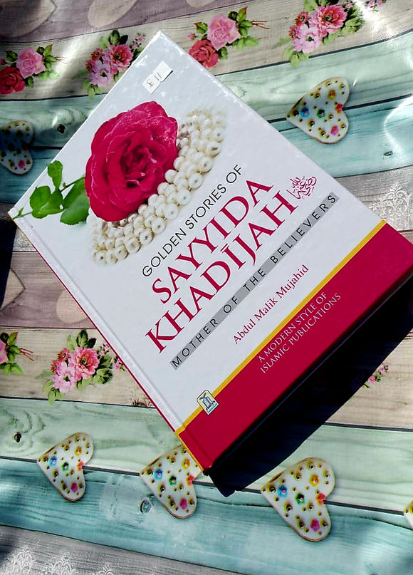Golden Stories of Sayyida Khadijah (RA)