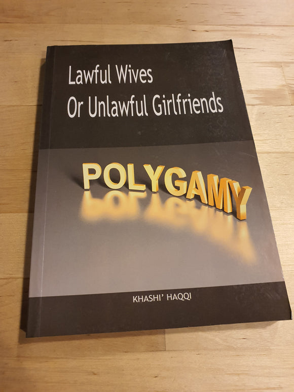 Polygamy - Lawful Wives Or Unlawful Girlfriends