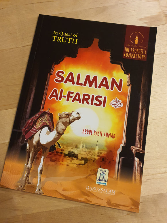 In Quest of Truth Salman Al Farisi Salman Al Farisi : The Prophet's صلی الله علیه آله وسلم Companions