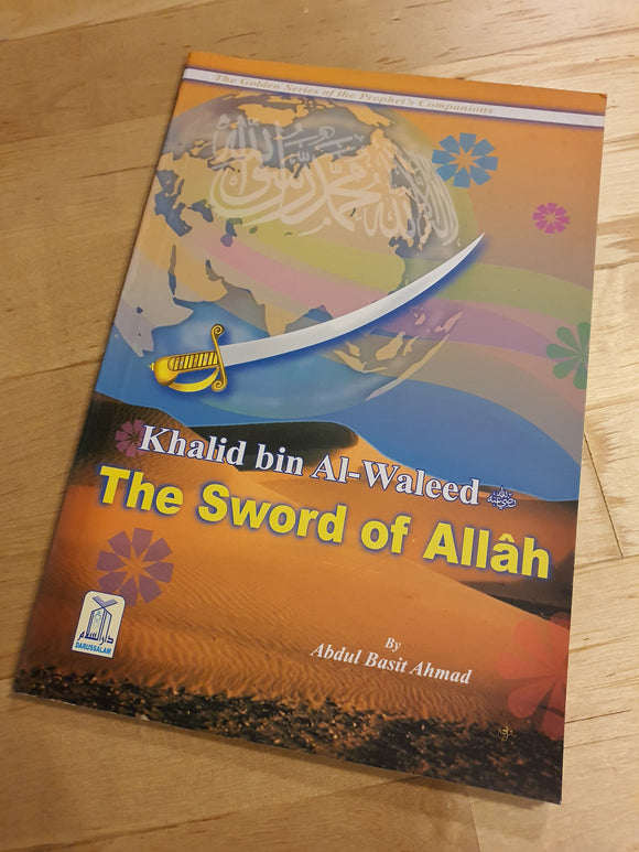 Khalid bin Al Waleed (The Sword of Allah)The Golden Series of the Prophet's Companions