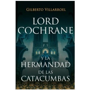 Lord cochrane y la hermandad de las catacumbas