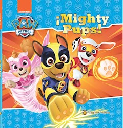 Paw Patrol ¡Mighty Pups!