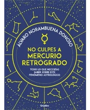 No Culpes a Mercurio Retrógrado