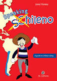 Speaking Shileno. A Guide to Chilean Slang