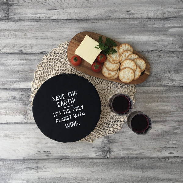 'SAVE THE EARTH' - WINE | Bowl Covers