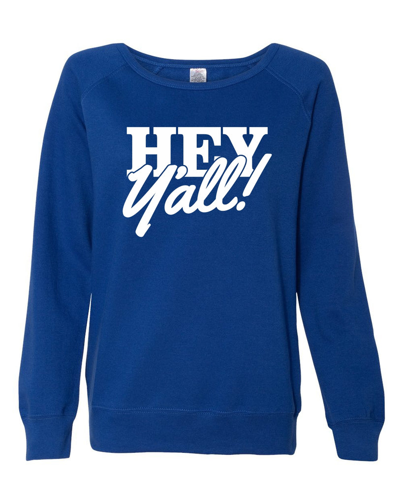 Hey Y'all Ladies Sweatshirt
