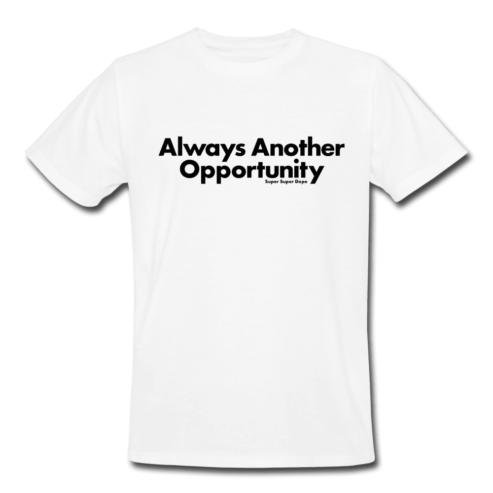 Always Another Opportunity White Organic Slogan T-Shirt Men's Organic T-Shirt SPOD