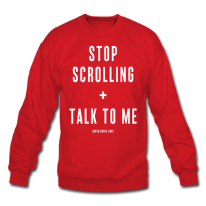 Stop Scrolling + Talk To Me Red Crewneck Sweatshirt - red