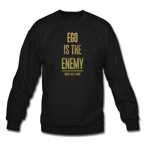 Ego Is The Enemy Gold Typography Black Crewneck Sweatshirt Crewneck Sweatshirt SPOD