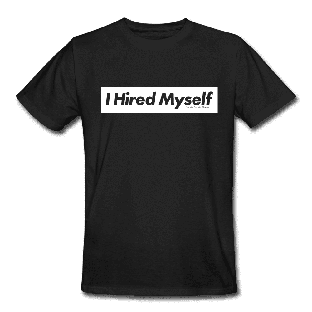I Hired Myself Black Organic T-Shirt With White Logo Organic T-Shirt SPOD