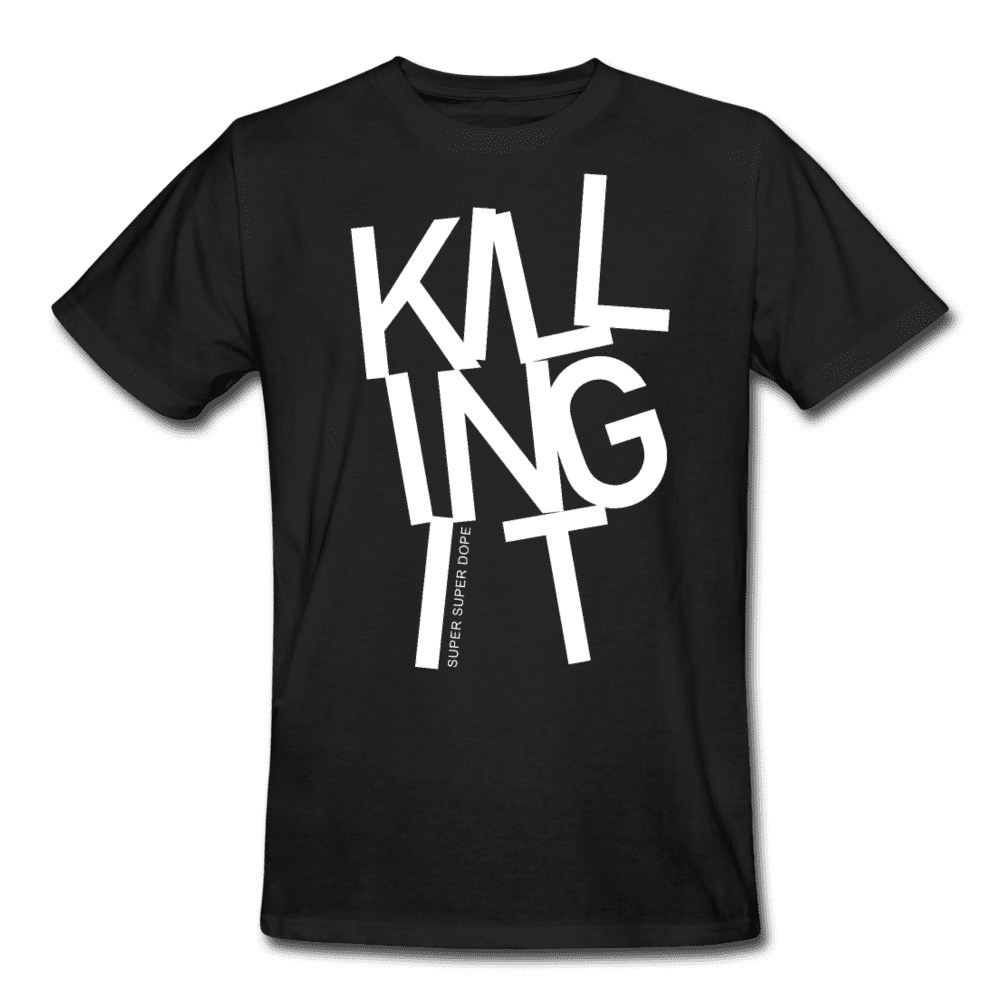 Killing It Black Organic T-Shirt With White Text Men's Organic T-Shirt SPOD