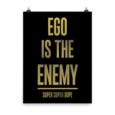 Ego Is The Enemy Black Poster
