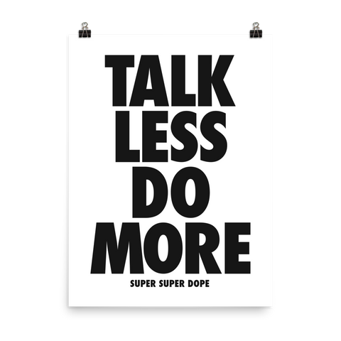 Talk Less Do More White Poster