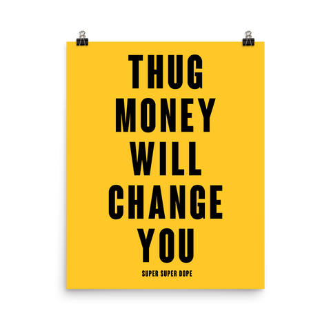 Thug Money Will Change You Gold Poster