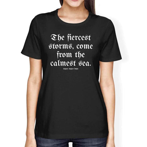 The Fiercest Storms Come From The Calmest Sea Organic Black T-Shirt Organic T-Shirt SPOD
