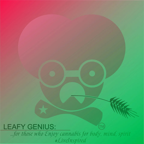 Leafy Genius T-shirts For Those Who Enjoy Cannabis & Support Those Who Fight For It.