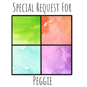 Special Request for Peggie
