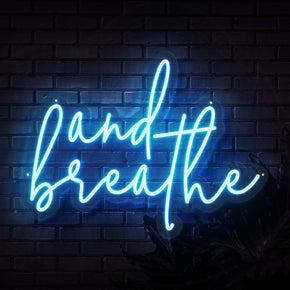 And Breathe Neon Sign