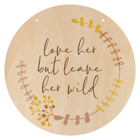Leave her Wild Plaque