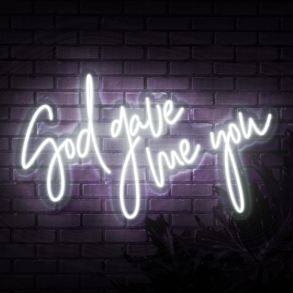 God Gave Me You Neon Sign