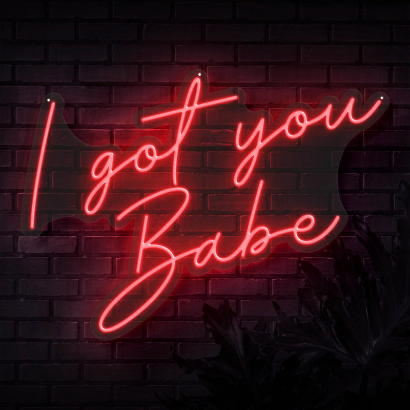 I Got You Babe Neon Sign