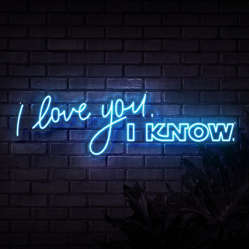 I Love You I Know Neon Sign