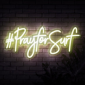 Pray For Surf Neon Sign
