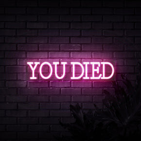 You Died Neon Sign