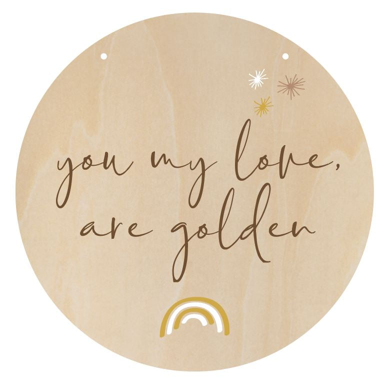 You my love, are golden Plaque