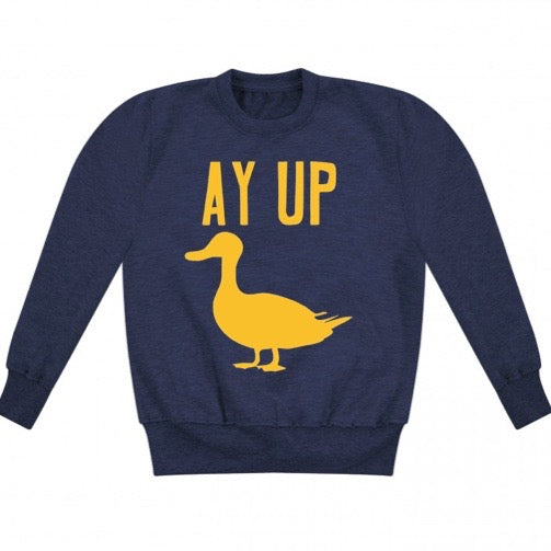 AY UP DUCK Sweatshirt