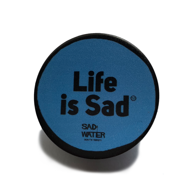 LIFE IS SAD POPSOCKET