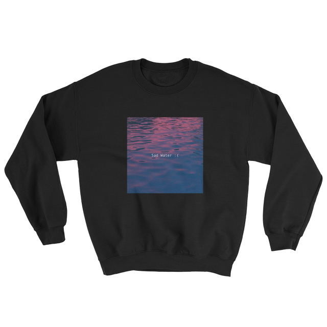 THE SAD WATER ULTIMATE SWEATSHIRT