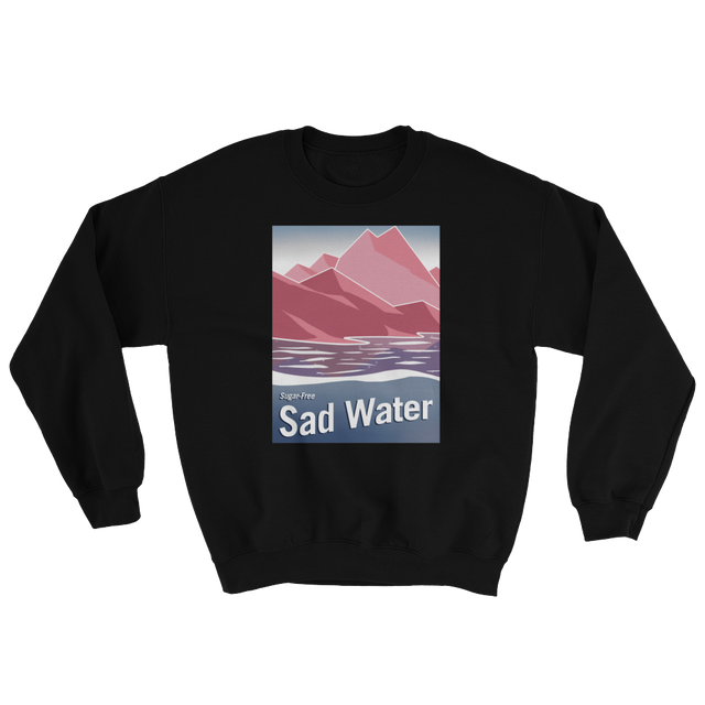 SUGAR-FREE SAD WATER SWEATSHIRT