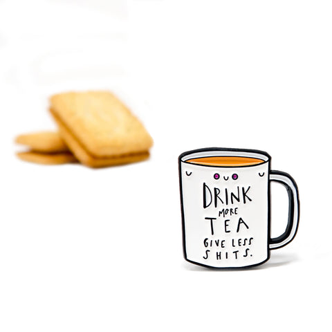 Drink more tea enamel pin badge. - Hofficraft