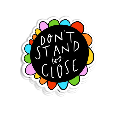 Don't stand too close Social distance sticker - Hofficraft