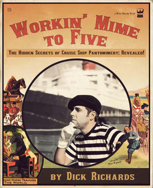 Workin' Mime to Five by Dick Richards