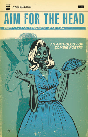 Aim for the Head: An Anthology of Zombie Poetry