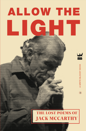 Allow The Light : The Lost Poems of Jack McCarthy
