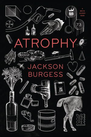 *SIGNED* Atrophy by Jackson Burgess
