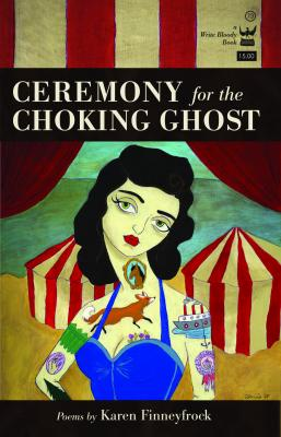Ceremony for the Choking Ghost by Karen Finneyfrock