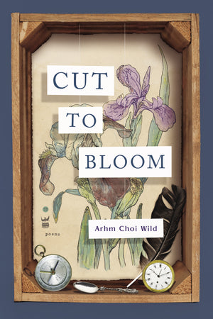 Cut to Bloom by Arhm Choi Wild
