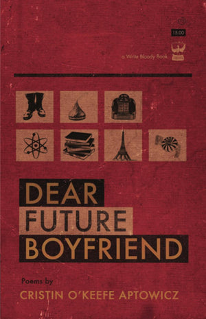 Dear Future Boyfriend by Cristin O'Keefe Aptowicz