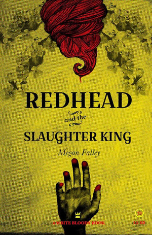 Redhead and the Slaughter King by Megan Falley