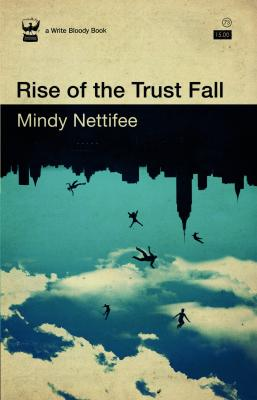 Rise of the Trust Fall by Mindy Nettifee