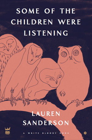 Some of the Children Were Listening by Lauren Sanderson