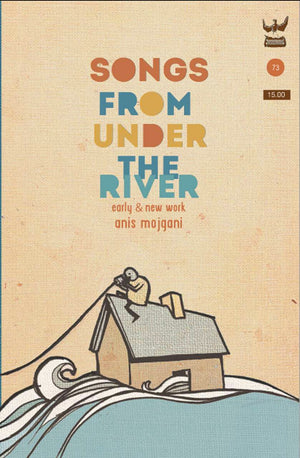 *SIGNED* Songs from Under the River by Anis Mojgani
