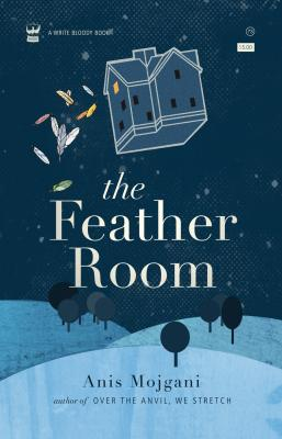 The Feather Room by Anis Mojgani
